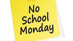 Reminder No School on Monday!