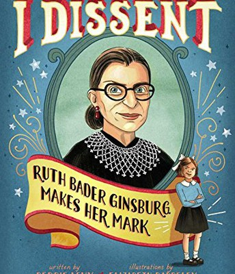 I dissent : Ruth Bader Ginsburg makes her mark by Levy, Debbie