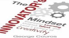 The Innovator's Mindset: Empower Learning, Unleash Talent, and Lead a Culture of Creativity by George Couros