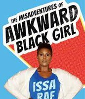 The Misadventures of an Awkward Black Girl by Issa Rae