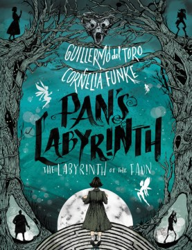 Pan's Labyrinth by G. del Toro and C. Funke