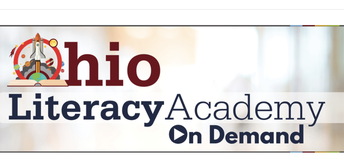 OHIO LITERACY ACADEMY 2021-RECORDED SESSIONS NOW AVAILABLE