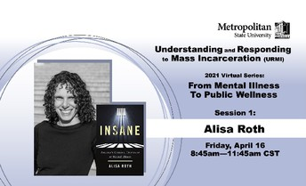 8. Understanding and Responding to Mass Incarceration 2021 Series: From Mental Illness to Public Wellness