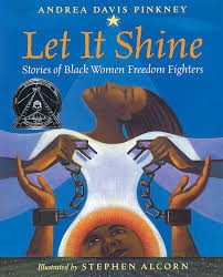Let it Shine: Stories of Black Women Freedom Fighters*