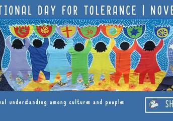 INTERNATIONAL DAY FOR TOLERANCE