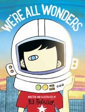 "School-Wide Read:  ""We're All Wonders"" by R. J. Palacio"