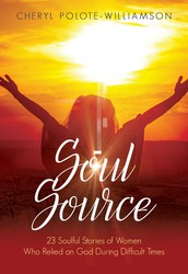 Soul Source: 23 Soulful Stories of Women Who Relied on God