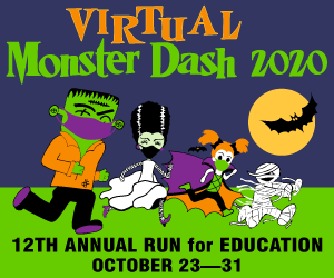 THE 12TH ANNUAL MONSTER DASH FOR EDUCATION HAS GONE VIRTUAL THIS YEAR!
