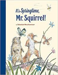 It's Springtime, Mr. Squirrel!