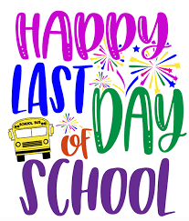 Last Day of School ~ May 23rd