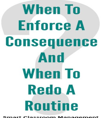 When to Enforce a Consequence and When to Redo a Routine, by Michael Linsin