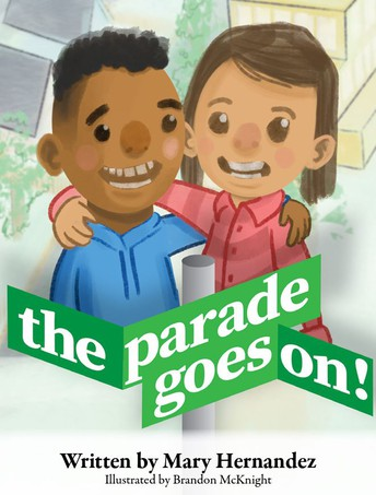 The Parade Goes On!, by Mary Hernandez