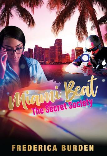 Miami Beat: The Secret Society by Frederica Burden