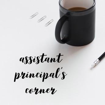 Assistant Principal's Corner