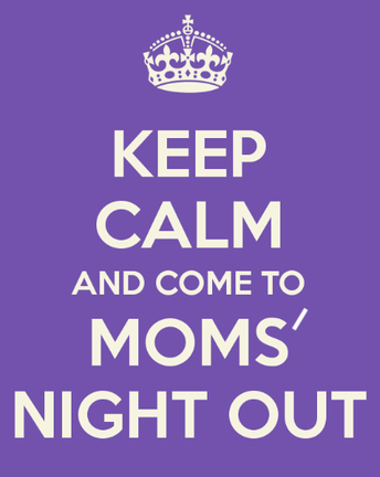OC Taylor PTA Presents Moms Night Out