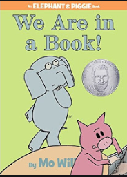 We are in a Book! (Elephant & Piggie book by Mo Willems)