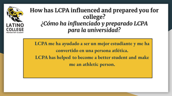 How has LCPA influenced and prepared you for college?