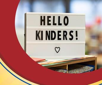 sign saying hello kinders!