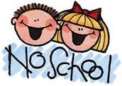 NO SCHOOL ~ FRIDAY,  FEB. 15th