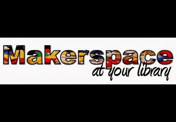 MAKERSPACE, EMPOWERING OUR MODERN LEARNERS!