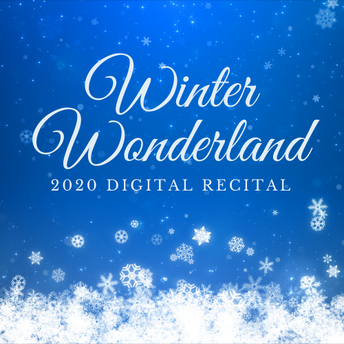 Winter Wonderland - the 2020 Recital Experience