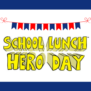 School Lunch Hero Day - May 1st