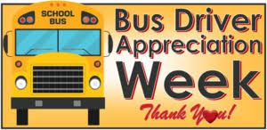 Bus Driver Appreciation Week/National School Bus Safety Week