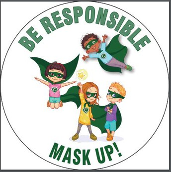 Be Responsible~Mask Up!