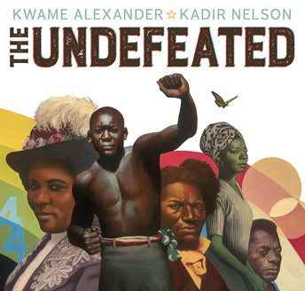 The Undefeated, illustrated by Kadir Nelson
