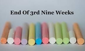 End of 3rd 9 Weeks