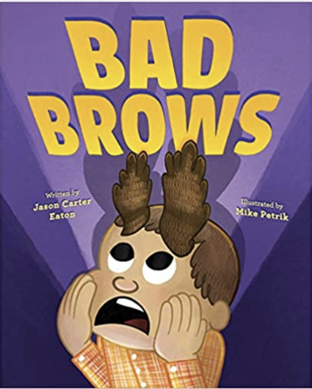 """In the book """"Bad Brows"""" by Jason Carter Eaton, Bernard wakes up one day to find something has happened! Bernard has a new pair of eyebrows that do not play by the rules!"""