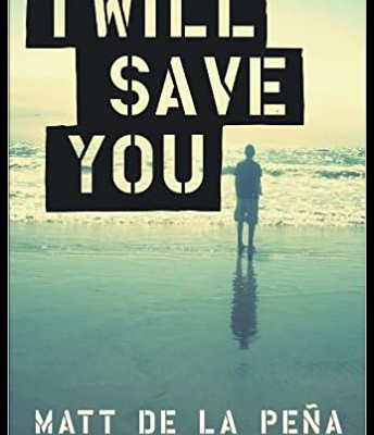 """I Will Save You"" by Matt De La Peña"