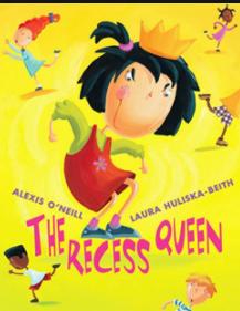 ONE BOOK ONE SCHOOL: RECESS QUEEN
