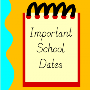 IMPORTANT SCHOOL DATES: