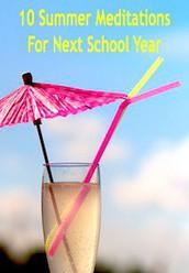 10 Summer Meditations for Next School Year