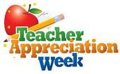 Teacher Appreciation - May 8th - 12th