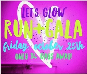 Let's GLOW Run & Gala - October 25th!