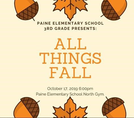 Paine 3rd graders present All Things Fall on October 17, 2019 at 6:00 pm at Paine Elementary School
