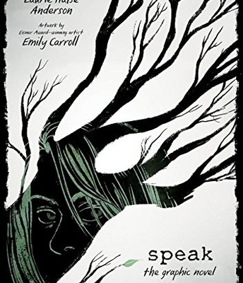 Speak: the Graphic Novel by Laura Halse Anderson; illus. by Emily Carroll.