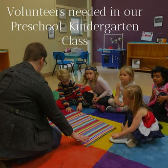 Preschool-Kindergarten class needs you!