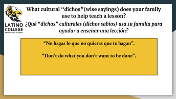 """What cultural """"dichos""""(wise sayings) does your family use to help teach a lesson?"""