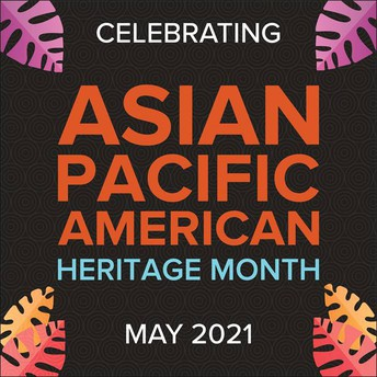Celebrate Asian American and Pacific Islander Heritage Month