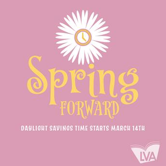 Spring Forward - Daylight Savings Time