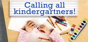 Calling All Incoming Kindergarteners!