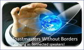 We are Toastmasters Without Borders!