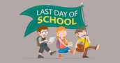 Last Day of School - May 24th