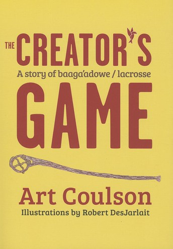 The Creator's Game - Lacrosse