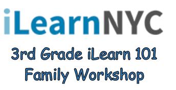 3rd Grade  iLearn 101 Family Workshop