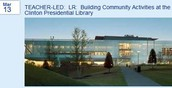 TEACHER-LED:  LR:  Building Community Activities at the Clinton Presidential Library