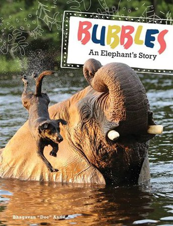 Bubbles: An Elephant's Story